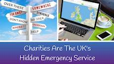 CharityConnect: Charities Are The UK's Hidden Emergency Service - Let's Make Them Visible Now